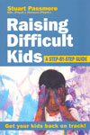 Raising Difficult Kids a Step by Step Guide