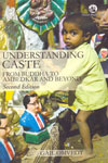 Understanding Caste From Buddha to Ambedkar and Beyond
