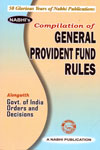 Compilation of General Provident Fund Rules Alongwith Government of India Orders and Decisions