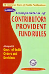 Compilation of Contributory Provident Fund Rules Alongwith Government of India Orders and Decisions