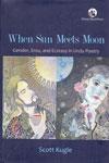 When Sun Meets Moon Gender Eros and Ecstasy in Urdu Poetry