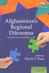 Afghanistans Regional Dilemmas South Asia and Beyond