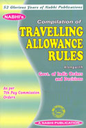 Compilation of Travelling Allowance Rules Alongwith Government of India Orders and Decisions as per 7th Pay Commission Orders