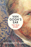 Van Goghs Ear the True Story