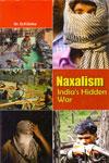Naxalism Indias Hidden War