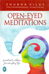 Open Eyed Meditations Practical Wisdom for Everyday Life