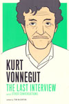 Kurt Vonnegut the Last Interview and Other Conversations