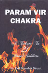 Param Vir Chakra a Tribute to 21 Brave Soldiers