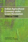 Indian Agricultural Economy Under Green Revolution 1966 to 1990 Volume 2