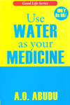 Use Water As Your Medicine