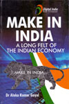 Make in India a Long Felt of the Indian Economy