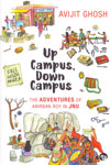 Up Campus Down Campus the Adventures of Anirban Roy in JNU