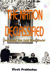 The Nation Declassified India and the Cold War World