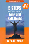 5 Steps to Overcoming Fear and Self Doubt