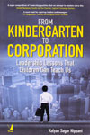 From Kindergarten to Corporation Leadership Lessons That Children Can Teach Us