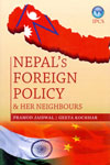 Nepals Foreign Policy and Her Neighbours