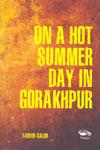 On a Hot Summer Day in Gorakhpur