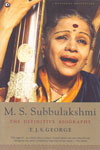 M S Subbulakshmi the Definitive Biography