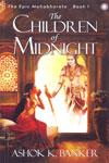 The Children of Midnight the Epic Mahabharata Book 1