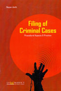 Filing of Criminal Cases Procedural Aspects and Practice