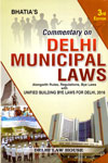 Commentary On Delhi Municipal Laws Alongwith Rules Regulations Bye Laws With Unified Building Bye Laws For Delhi 2016
