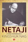 Netaji Living Dangerously