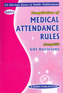 Compilation of Medical Attendance Rules Alongwith GOI Decisions
