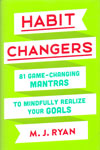 Habit Changers 81 Game Changing Mantras to Mindfully Realize Your Goals