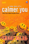 Some More of a Calmer You Witty Tips to Beat Everyday Stress