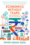 Economics Without Tears a New Approach to an Old Discipline