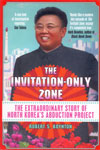 The Invitation Only Zone the Extraordinary Story of North Koreas Abduction Project