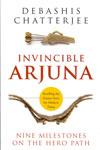 Invincible Arjuna Nine Milestones on the Hero Path