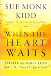 When the Heart Waits Spiritual Direction for Lifes Sacred Questions