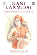 Rani Laxmibai Warrior Queen of Jhansi