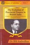 The Evolution of Provincial Finance in British India - Treasure of Ambedkar Series 1