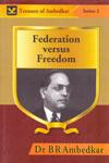 Federation Versus Freedom - Treasure of Ambedkar Series 2