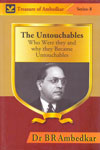 The Untouchables Who Were They and Why They Became Untouchables - Treasure of Ambedkar Series 8
