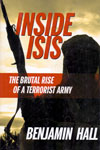 Inside ISIS the Brutal Rise of a Terrorist Army