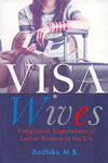 Visa Wives Emigration Experiences of Indian Women in the US
