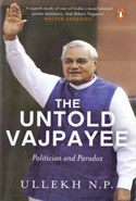 The Untold Vajpayee Politician and Paradox