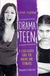 Drama Teen a Cool Headed Guide for Parents and Teenagers