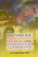 The Unholy War Afghanistan American and International Terrorism