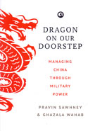 Dragon on Our Doorstep Managing China Through Military Power