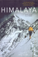Himalaya the Exploration and Conquest of the Greatest Mountains on Earth