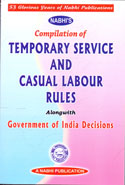 Compilation of Temporary Service and Casual Labour Rules Alongwith Government of India Decisions