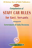 Compilation of Staff Car Rules for Government Servants Alongwith Government of India Decisions