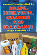 Complete Technology Book on Soaps Detergents Cleaners and Fragrance With Formulae
