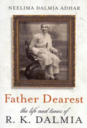 Father Dearest the Life and Times of R K Dalmia