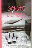 Gandhi In Bombay Towards Swaraj