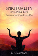 Spirituality in Daily Life Experiencing God Every Day